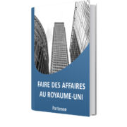 Guide - Faire des affaires au Royaume-Uni