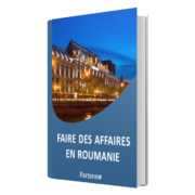 Guide - Faire des affaires en Roumanie